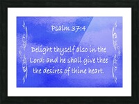 Psalm 37 4 4BL Picture Frame print