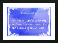 Psalm 37 4 9BL Picture Frame print