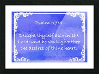 Psalm 37 4 8BL Picture Frame print