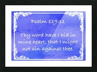Psalm 119 11 8BL Picture Frame print