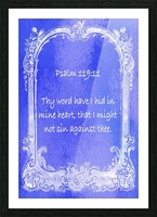 Psalm 119 11 7BL Picture Frame print
