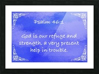 Psalm 46 1 5BL Picture Frame print