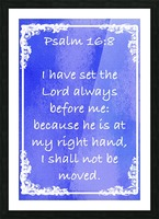 Psalm 16 8 8BL Picture Frame print