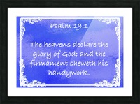 Psalm 19 1 9BL Picture Frame print