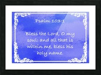 Psalm 103 1 9BL Picture Frame print