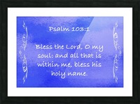 Psalm 103 1 4BL Picture Frame print