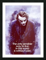 The only sensible way to live in this world is without rules Picture Frame print
