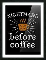 Nightmare Before Coffee Picture Frame print
