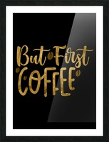 But First Coffee Picture Frame print