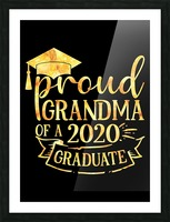 Proud Grandma of A 2020 Graduate Picture Frame print