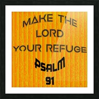 make the LORD your refuge Picture Frame print
