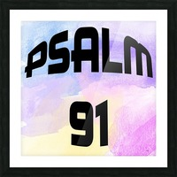 PSALM 91 Picture Frame print