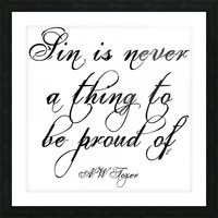 Sin is never a thing to be proud of Picture Frame print