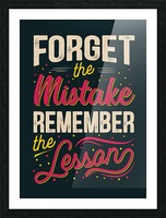 Best inspirational wisdom quotes life forget mistake remember lesson poster Picture Frame print