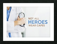 Not All Heroes Wear Capes Picture Frame print
