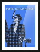 Knockin on Heavens Door   Bob Dylan Picture Frame print