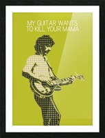 My Guitar Wants To Kill Your Mama   Frank Zappa Picture Frame print