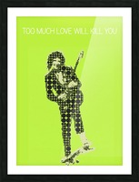 Too much love will kill you   Brian May Picture Frame print