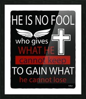 He Is No Fool Picture Frame print