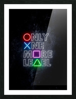 ONLY ONE MORE LEVEL Picture Frame print