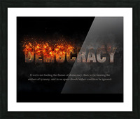 Flames of Democracy  Picture Frame print