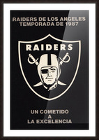 1987 Raiders Un Cometido A La Excelencia Poster Picture Frame print