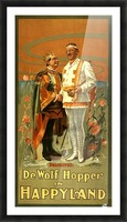 De Wolf Hopper in Happyland delighted poster in 1905 Picture Frame print