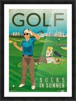 Golf sucks in summer Picture Frame print