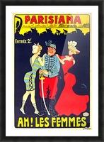Parisiana Ah Les Femmes poster printed circa 1895 Picture Frame print
