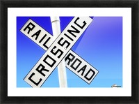 Railroad Crossing Sign Picture Frame print