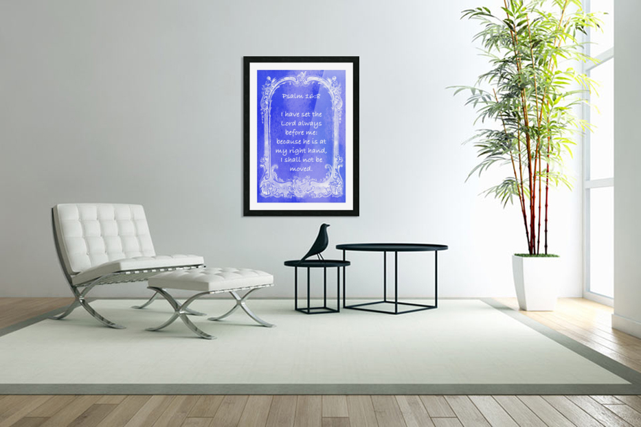 Psalm 16 8 7BL in Custom Picture Frame