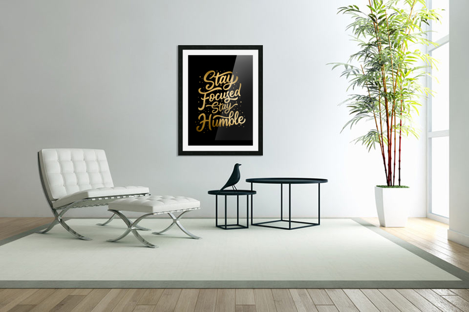 Stay Focused Stay Humble in Custom Picture Frame
