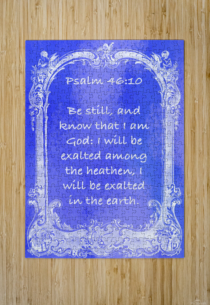 Psalm 46 10 7BL  HD Metal print with Floating Frame on Back