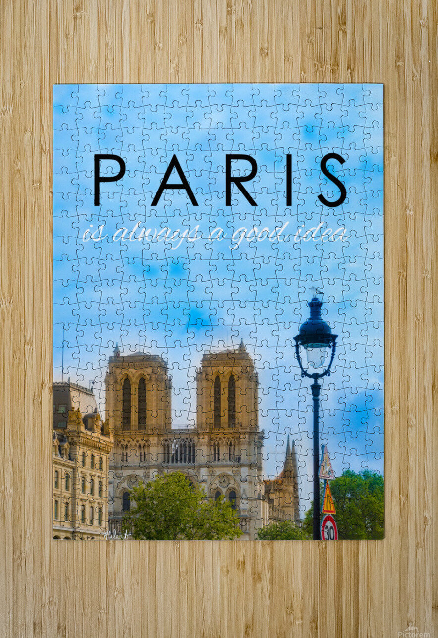 Paris...is always a good idea  HD Metal print with Floating Frame on Back