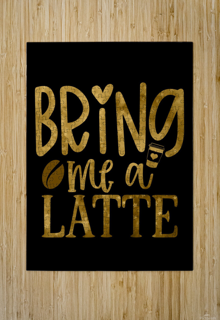 Bring me a Latte  HD Metal print with Floating Frame on Back
