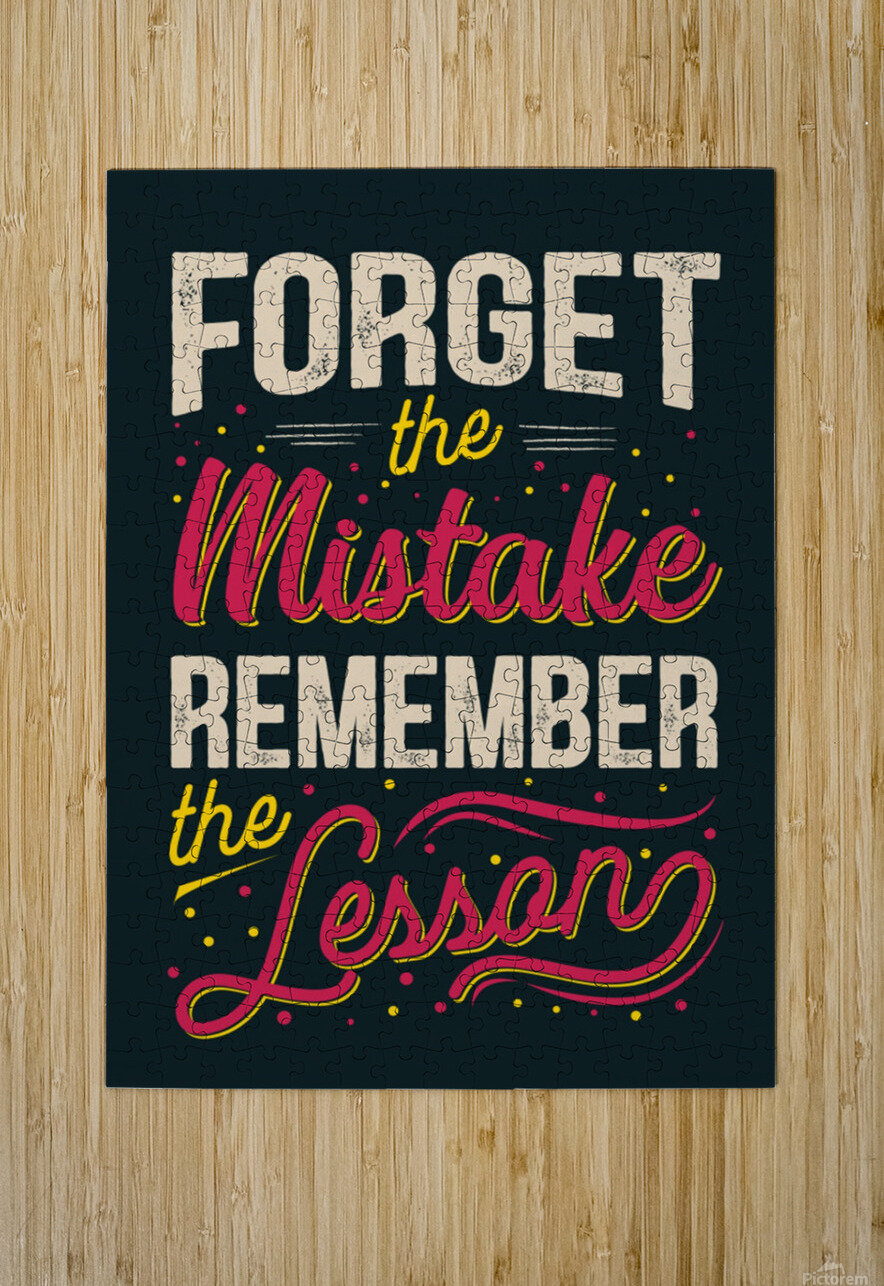 Best inspirational wisdom quotes life forget mistake remember lesson poster  HD Metal print with Floating Frame on Back