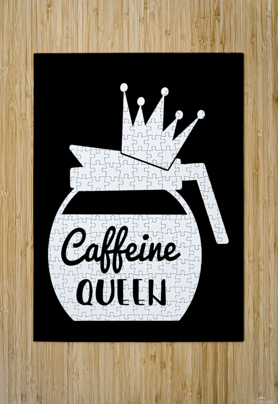 Caffeine Queen  HD Metal print with Floating Frame on Back