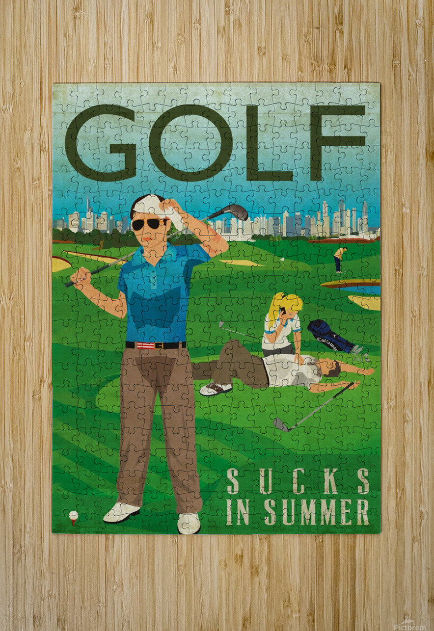 Golf sucks in summer  HD Metal print with Floating Frame on Back