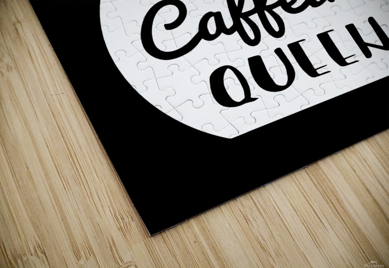 Caffeine Queen HD Sublimation Metal print