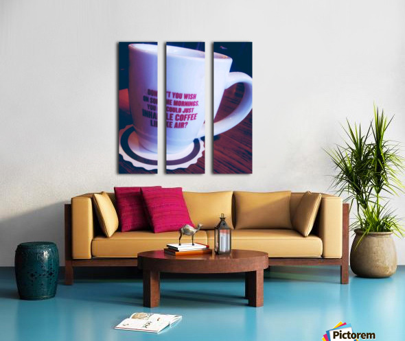 The cup that says it all  Split Canvas print