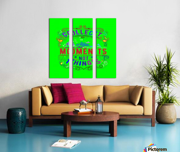 Collect moments not things Split Canvas print