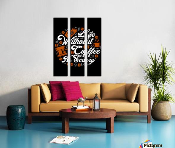 Life without Coffee panic Split Canvas print