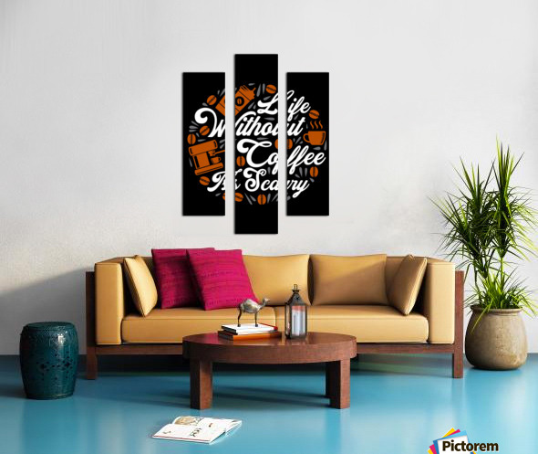 Life without Coffee panic Canvas print