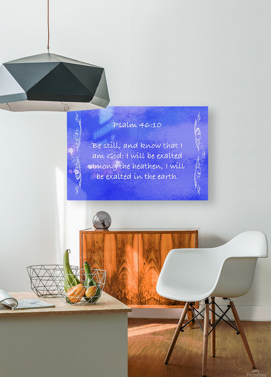 Psalm 46 10 4BL  HD Metal print with Floating Frame on Back