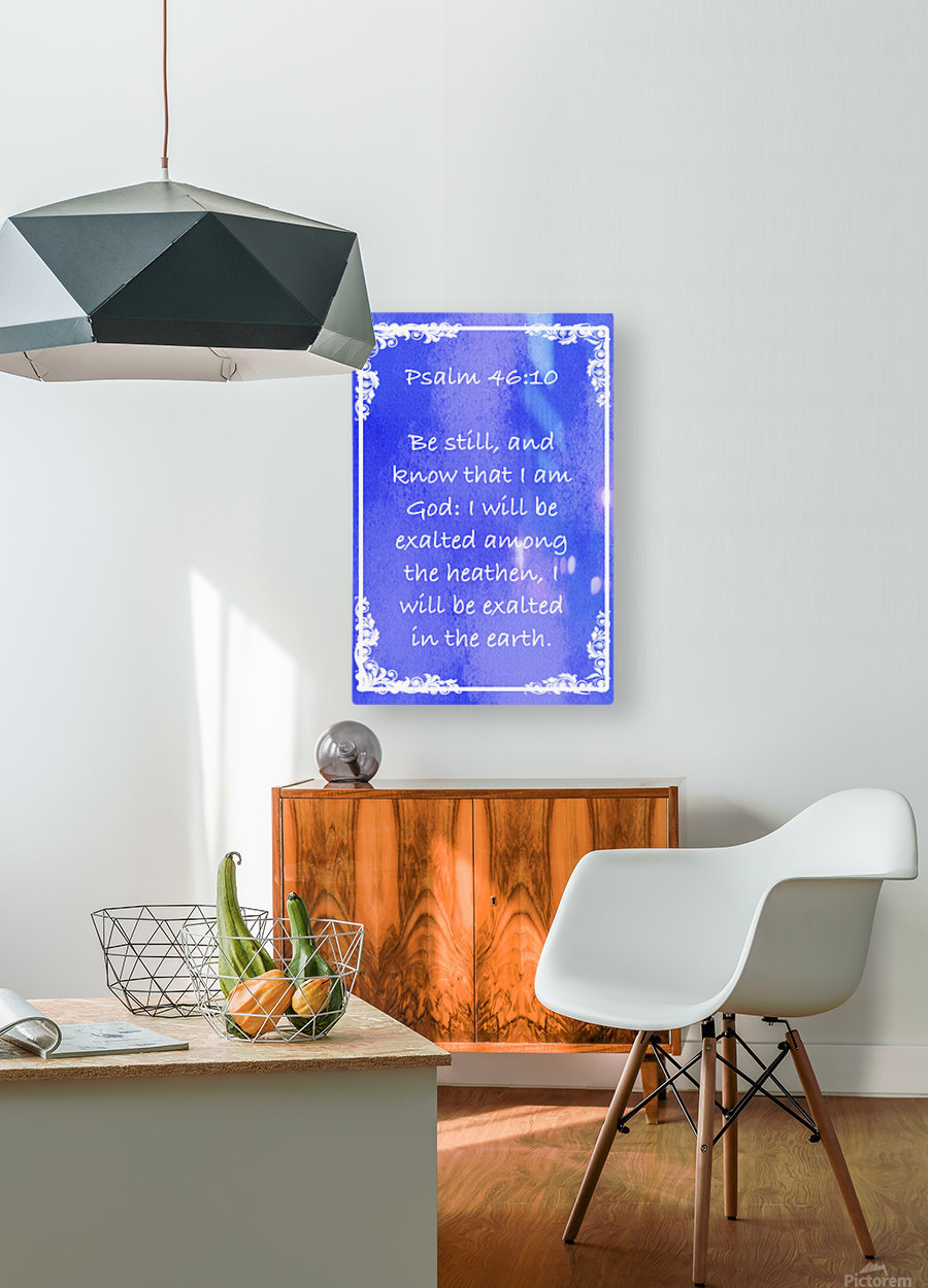 Psalm 46 10 8BL  HD Metal print with Floating Frame on Back