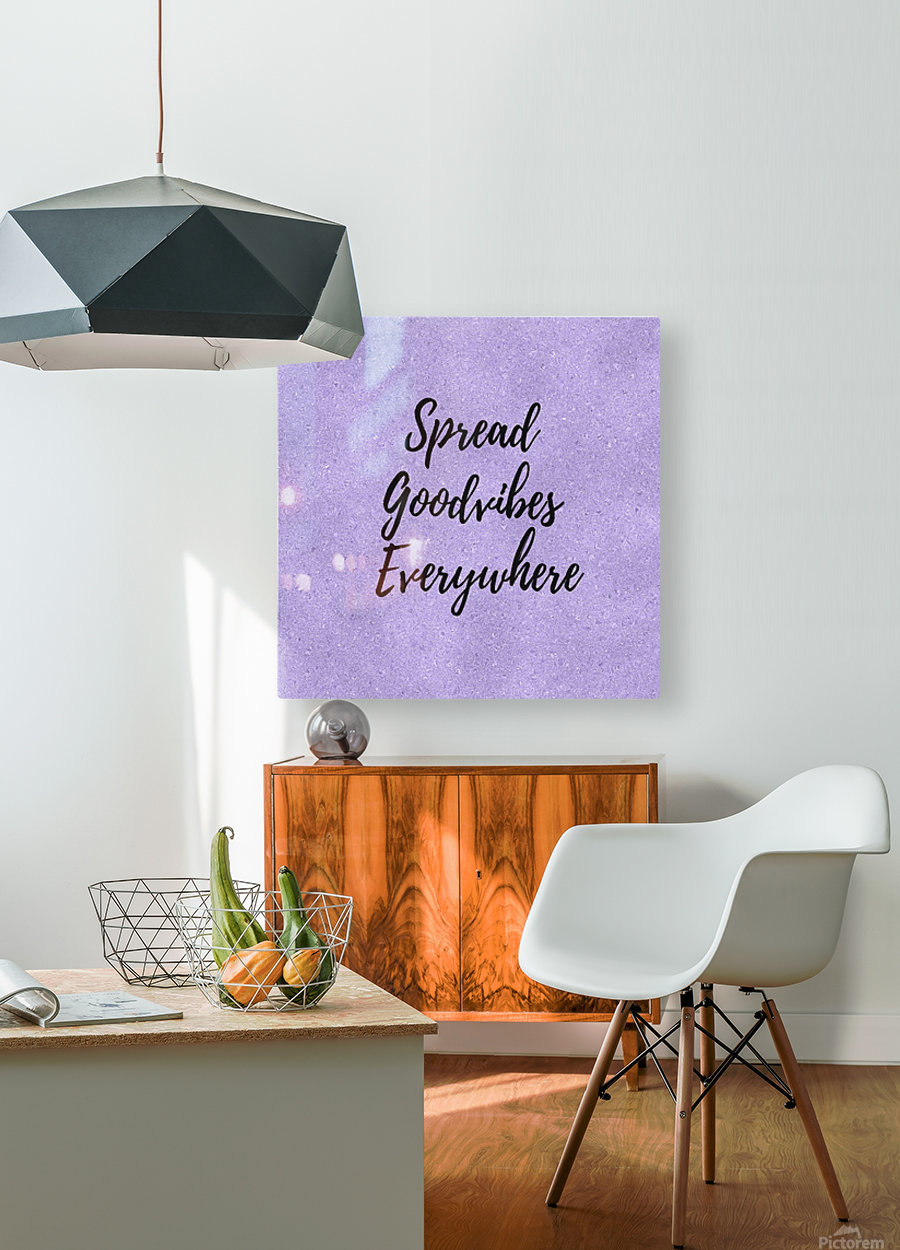 Spread Good Vibes Everywhere   HD Metal print with Floating Frame on Back