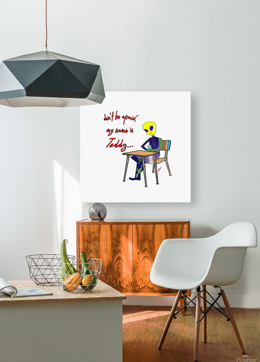 Dont be afraid my name is Teddy  HD Metal print with Floating Frame on Back
