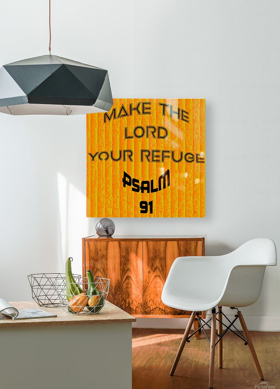 make the LORD your refuge  HD Metal print with Floating Frame on Back