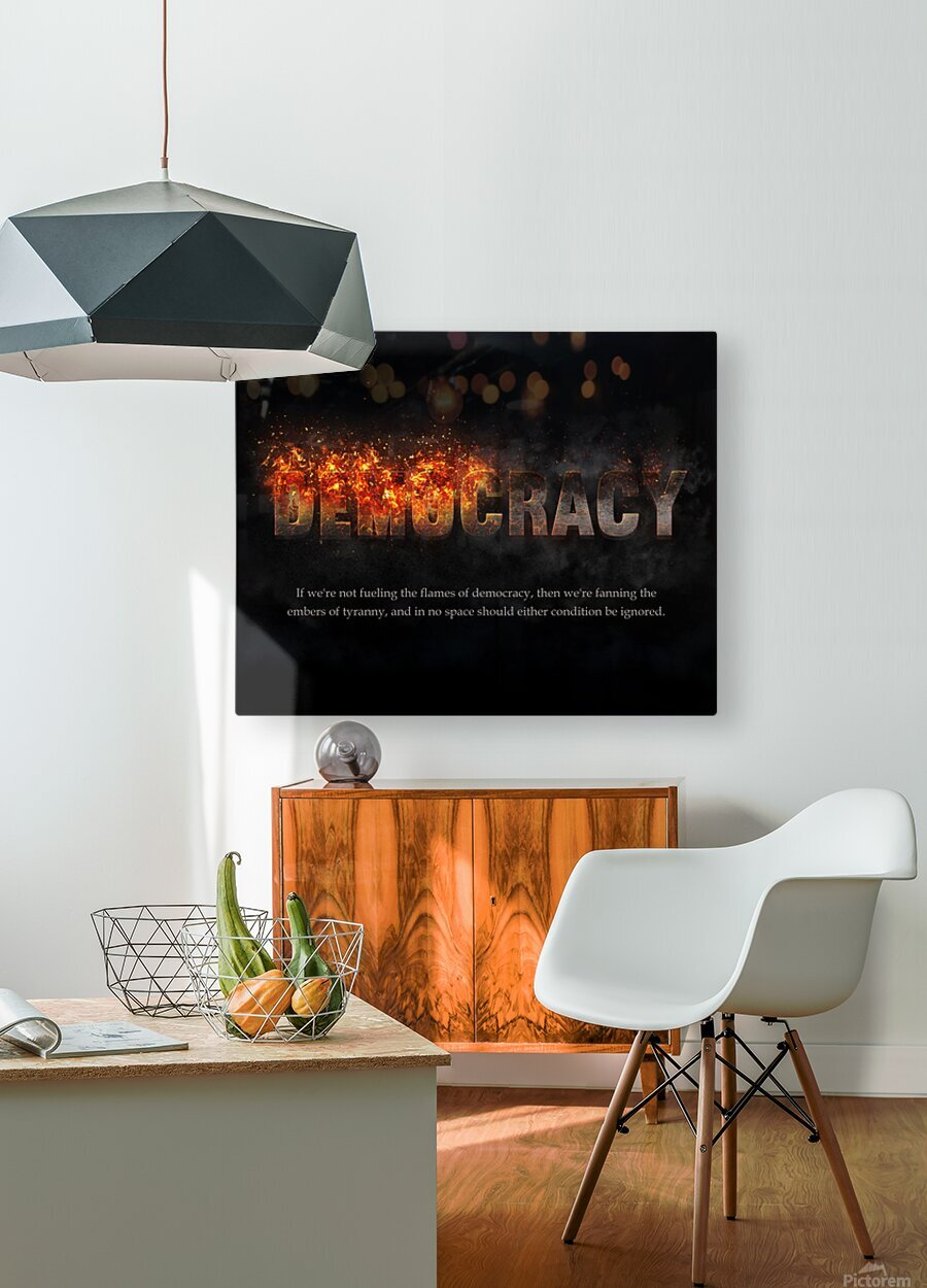 Flames of Democracy   HD Metal print with Floating Frame on Back