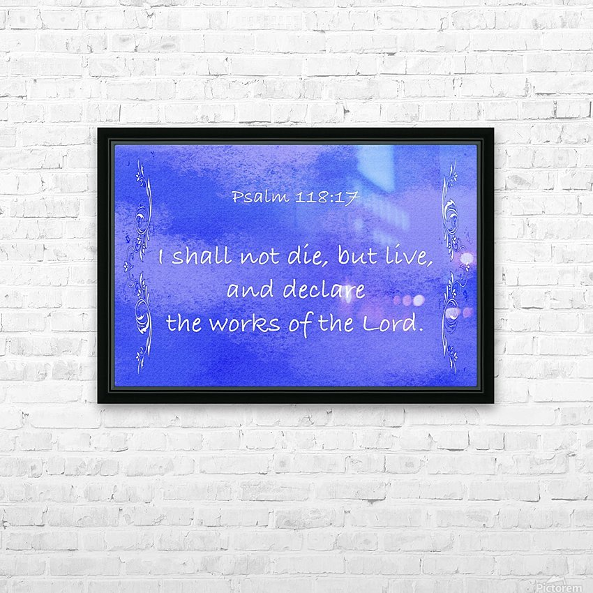 Psalm 118 17 4BL HD Sublimation Metal print with Decorating Float Frame (BOX)